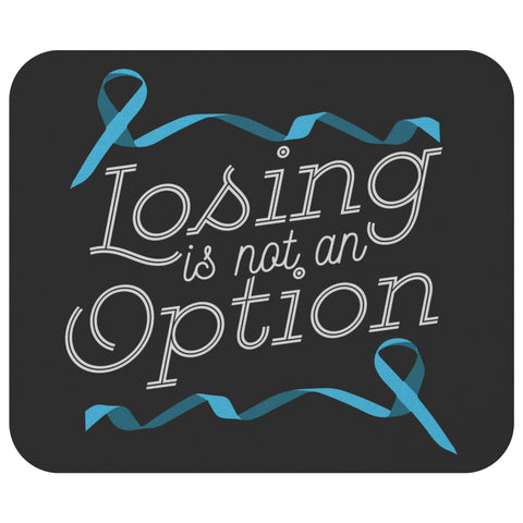 Losing Is Not An Option Prostate Cancer Awareness Mouse Pad Gifts Ideas MousePad-Mousepads-Black-JoyHip.Com