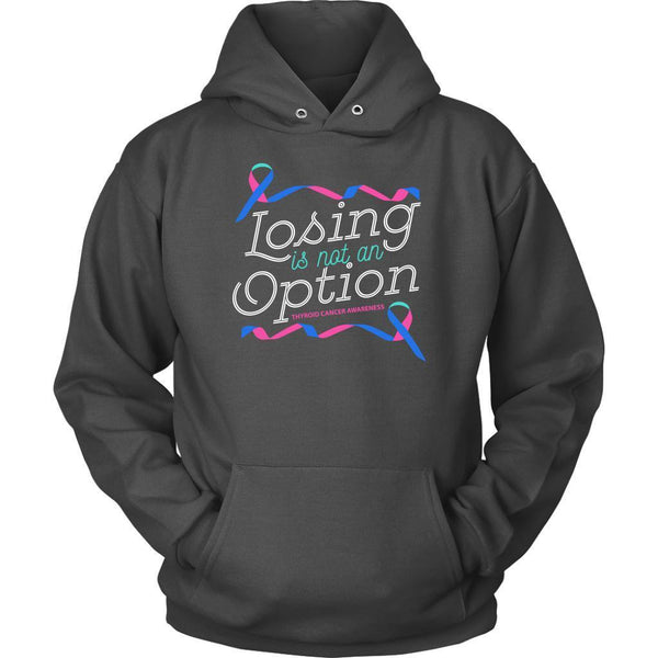 Losing Is Not An Option Thyroid Cancer Awareness Awesome Cool Gift Ideas Hoodie-T-shirt-Unisex Hoodie-Grey-JoyHip.Com