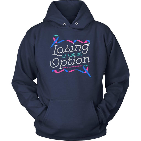 Losing Is Not An Option Thyroid Cancer Awareness Awesome Cool Gift Ideas Hoodie-T-shirt-Unisex Hoodie-Navy-JoyHip.Com