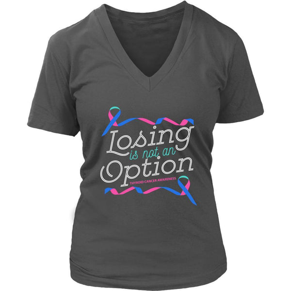 Losing Is Not An Option Thyroid Cancer Awareness Awesome Cool Gift VNeck TShirt-T-shirt-District Womens V-Neck-Grey-JoyHip.Com