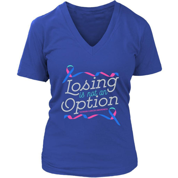 Losing Is Not An Option Thyroid Cancer Awareness Awesome Cool Gift VNeck TShirt-T-shirt-District Womens V-Neck-Royal Blue-JoyHip.Com