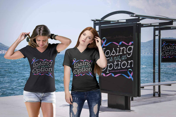 Losing Is Not An Option Thyroid Cancer Awareness Awesome Cool Gift VNeck TShirt-T-shirt-JoyHip.Com