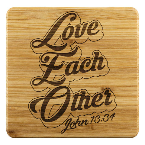 Love Each Other John 13:34 Cute Funny Drink Coasters Set Christian Gifts Ideas-Coasters-Bamboo Coaster - 4pc-JoyHip.Com