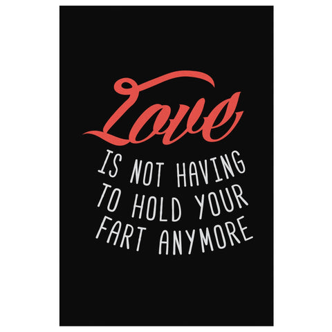Love Is Not Having To Hold Your Fart Anymore Funny Gifts For Men Canvas Wall Art-Canvas Wall Art 2-8 x 12-JoyHip.Com