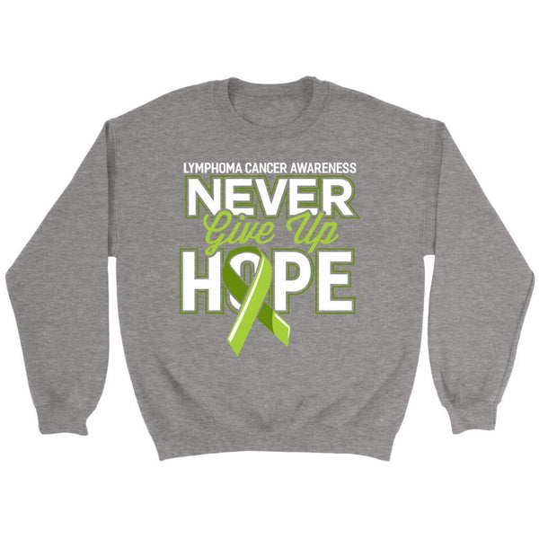 Lymphoma Awareness Never Give Up Hope Awesome Cool Gift Ideas Sweater-T-shirt-Crewneck Sweatshirt-Grey-JoyHip.Com