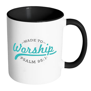 Made To Worship Psalm 95:1 Christian God Religious Gifts 7Colors Mug-Drinkware-Accent Mug - Black-JoyHip.Com