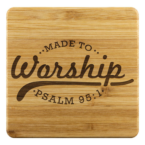 Made To Worship Psalm 95:1 Cute Funny Drink Coasters Set Christian Gifts Ideas-Coasters-Bamboo Coaster - 4pc-JoyHip.Com