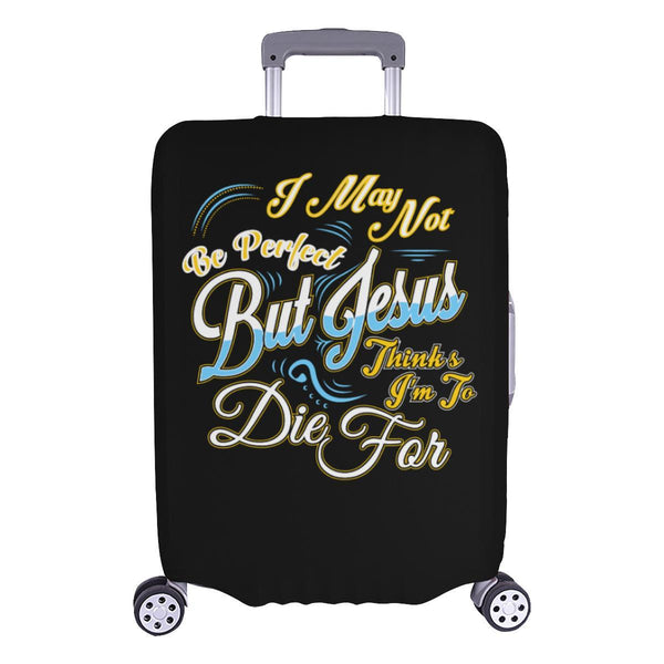 May Not Be Perfect But Jesus Thinks Im To Die For Christian Travel Luggage Cover-L-Black-JoyHip.Com