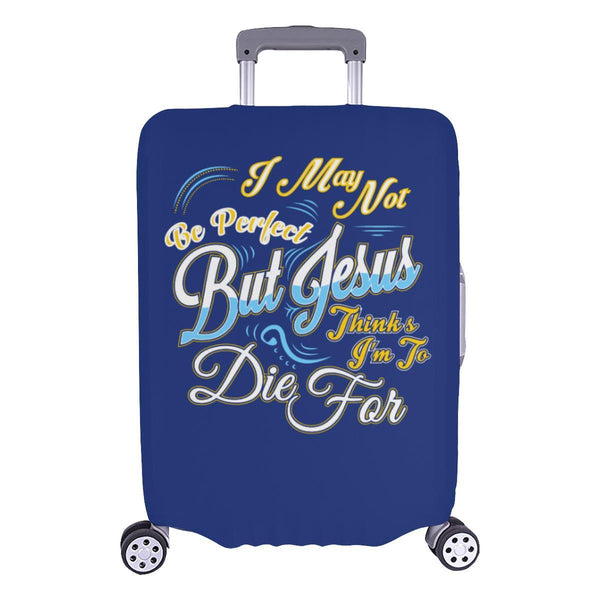 May Not Be Perfect But Jesus Thinks Im To Die For Christian Travel Luggage Cover-L-Navy-JoyHip.Com