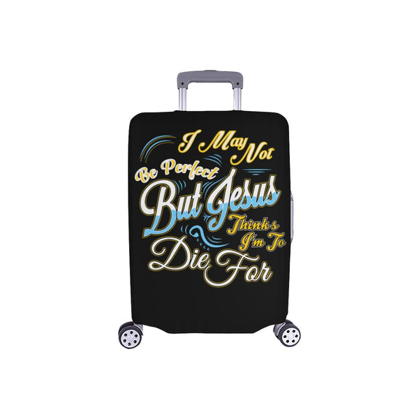 May Not Be Perfect But Jesus Thinks Im To Die For Christian Travel Luggage Cover-S-Black-JoyHip.Com