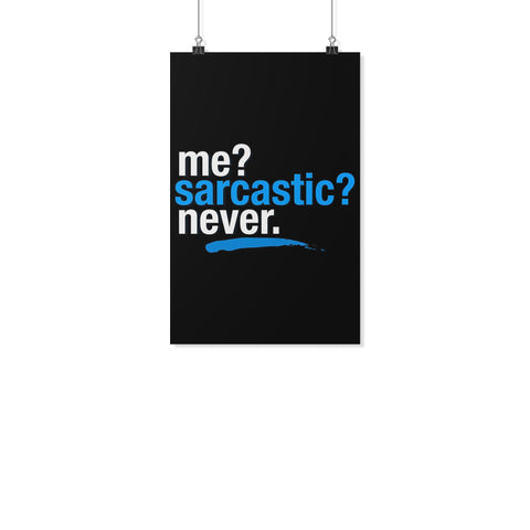 Me Sarcastic Never Funny Poster Wall Art Room Decor Gift Sarcastic Presents-Posters 2-11x17-JoyHip.Com