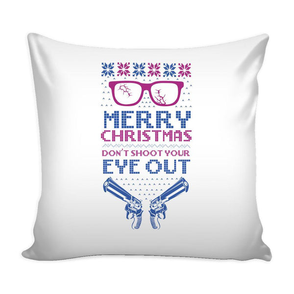 Merry Christmas Don't Shoot Your Eye Out 2nd Amendment Funny Festive Ugly Christmas Holiday Sweater Decorative Throw Pillow Cases Cover(4 Colors)-Pillows-White-JoyHip.Com