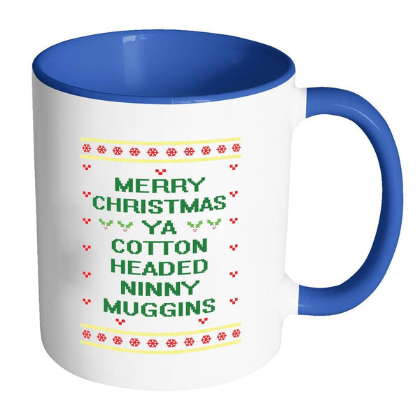 Merry Christmas Ya Cotton Headed Ninny Muggins Funny Buddy The Elf Ugly Christmas Sweater 11oz Accent Coffee Mug (7 Colors)-Drinkware-Accent Mug - Blue-JoyHip.Com