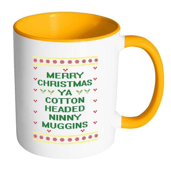 Merry Christmas Ya Cotton Headed Ninny Muggins Funny Buddy The Elf Ugly Christmas Sweater 11oz Accent Coffee Mug (7 Colors)-Drinkware-Accent Mug - Orange-JoyHip.Com