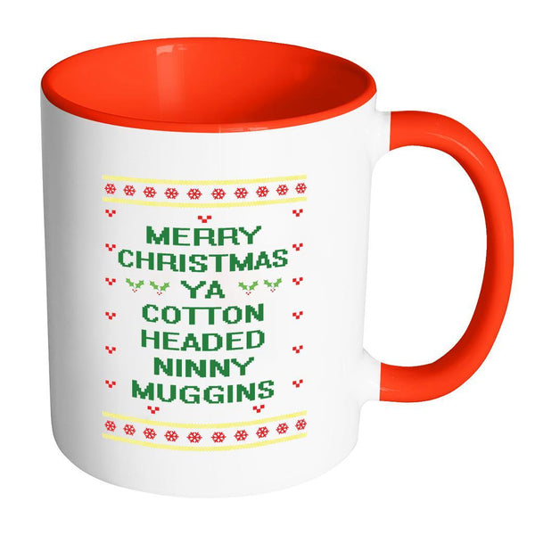 Merry Christmas Ya Cotton Headed Ninny Muggins Funny Buddy The Elf Ugly Christmas Sweater 11oz Accent Coffee Mug (7 Colors)-Drinkware-Accent Mug - Red-JoyHip.Com