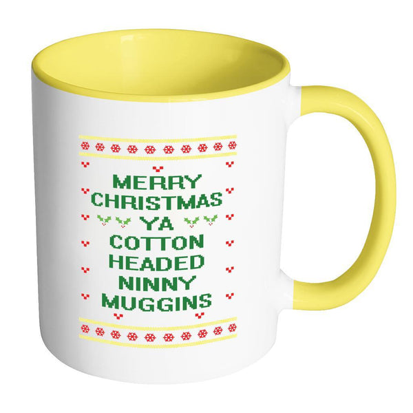 Merry Christmas Ya Cotton Headed Ninny Muggins Funny Buddy The Elf Ugly Christmas Sweater 11oz Accent Coffee Mug (7 Colors)-Drinkware-Accent Mug - Yellow-JoyHip.Com