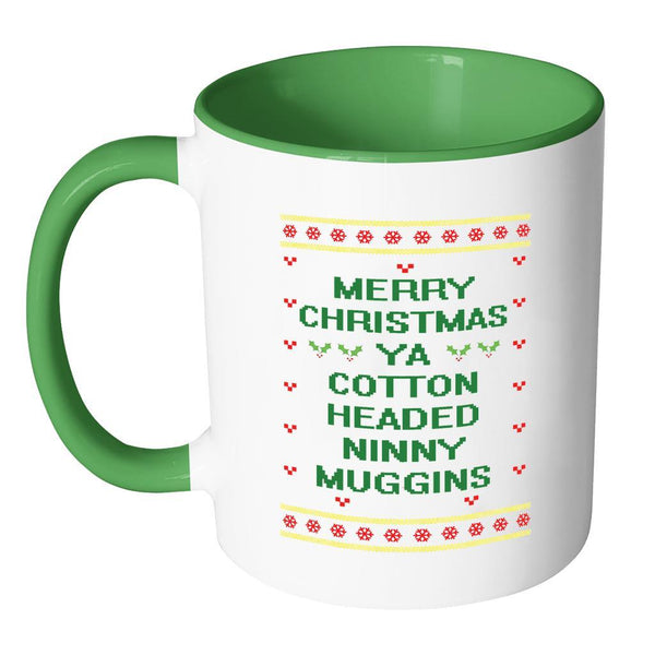 Merry Christmas Ya Cotton Headed Ninny Muggins Funny Buddy The Elf Ugly Christmas Sweater 11oz Accent Coffee Mug (7 Colors)-Drinkware-JoyHip.Com