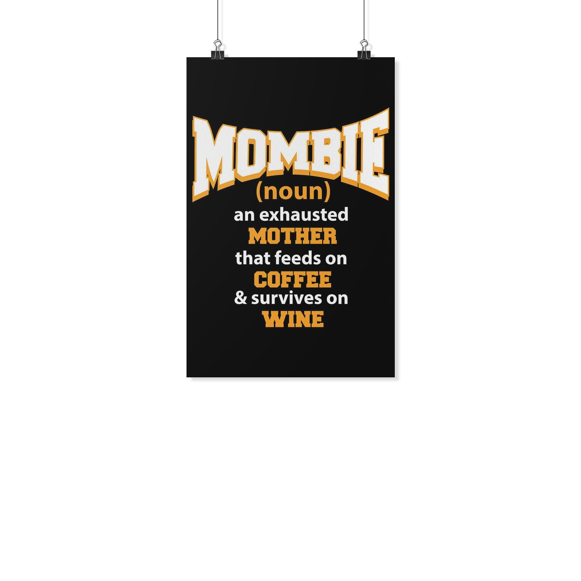 Mombie Exhausted Mother Feeds On Coffee & Survives On Wine Funny Poster Wall Art-Posters 2-11x17-JoyHip.Com