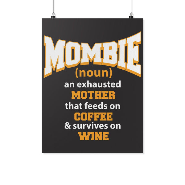 Mombie Exhausted Mother Feeds On Coffee & Survives On Wine Funny Poster Wall Art-Posters 2-18x24-JoyHip.Com