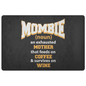 Mombie Mother That Feeds On Coffee & Survives On Wine 18X26 Door Mat Mothers Day-Doormat-Black-JoyHip.Com