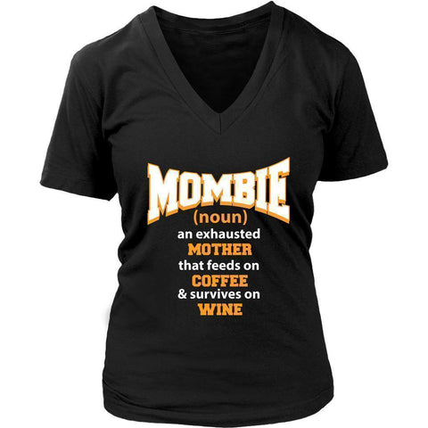 Mombie Noun An Exhausted Mother That Feeds On Coffee Survives On Wine-T-shirt-District Womens V-Neck-Black-JoyHip.Com