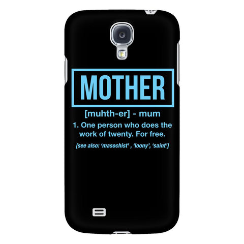 Mother 1 Person Who Does The Work Of 20 For Free Funny iPhone7/7s/8 Plus Case-Phone Cases-Galaxy S4-JoyHip.Com