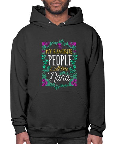 My Favorite People Call Me Nana Funny Grandmother Gift Ideas Pullover Hoodie-Sweatshirts-Black-S-JoyHip.Com