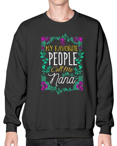 My Favorite People Call Me Nana Funny Sassy Grandmother Gift Ideas Sweatshirt-Sweatshirts-Black-S-JoyHip.Com