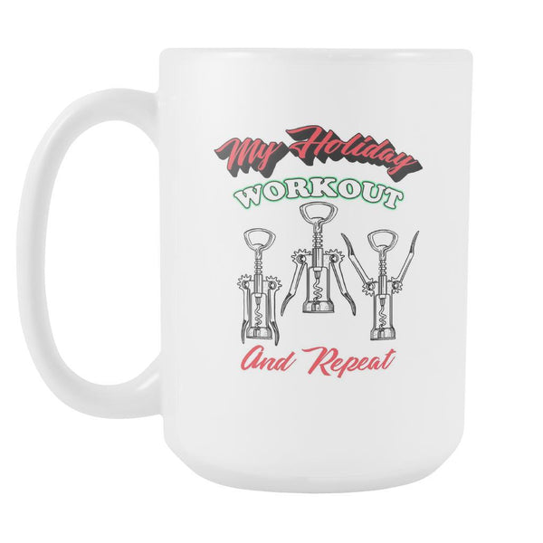 My Holiday Workout And Repeat Wine Bottle Opener Workout Routine Festive Funny Ugly Christmas Holiday Sweater White 15oz Coffee Mug-Drinkware-Ugly Christmas Sweater White 15oz Coffee Mug-JoyHip.Com