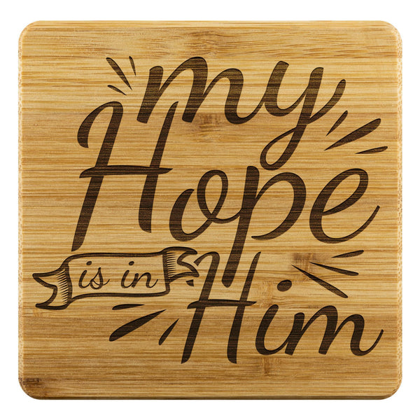 My Hope Is In Him Funny Drink Coasters Set Christian Gifts Religious Spiritual-Coasters-Bamboo Coaster - 4pc-JoyHip.Com