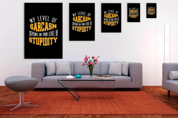 My Level Of Sarcasm Depend On Your Level Of Stupidity Canvas Wall Art Room Decor-Canvas Wall Art 2-JoyHip.Com