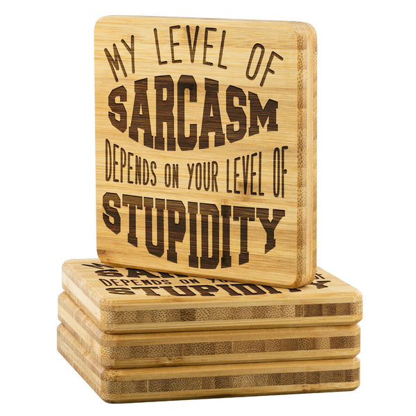 My Level Of Sarcasm Depends On Your Level Of Stupidity Cute Funny Drink Coasters-Coasters-Bamboo Coaster - 4pc-JoyHip.Com