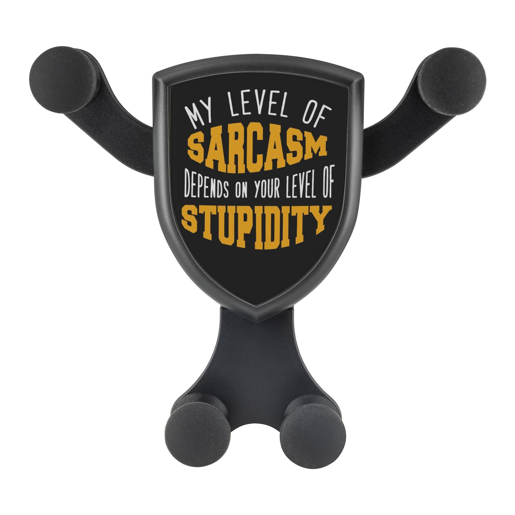 My Level Of Sarcasm Depends On Your Level Of Stupidity Qi Wireless Car Charger-Gravitis Car Charger-Gravitis - Wireless Car Charger-JoyHip.Com