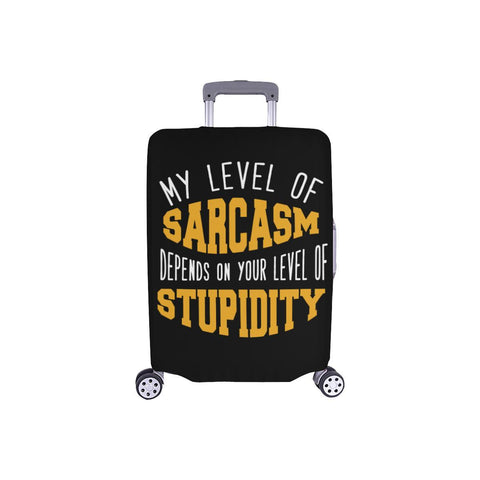 My Level Of Sarcasm Depends On Your Level Of Stupidity Travel Luggage Cover-S-Black-JoyHip.Com