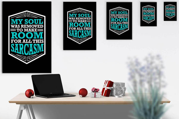 My Soul Was Removed To Make Room For All This Sarcasm Canvas Wall Art Room Decor-Canvas Wall Art 2-JoyHip.Com