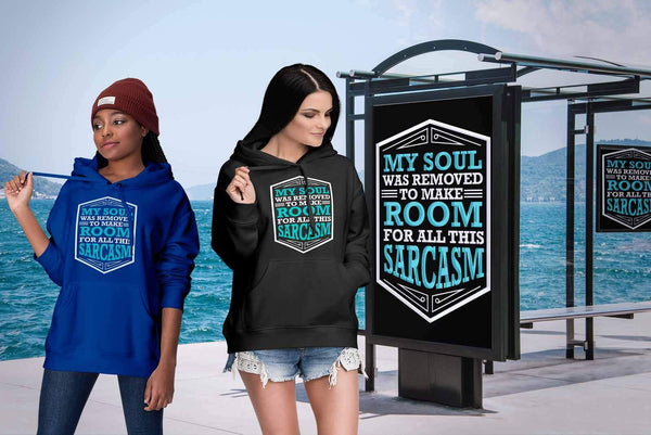 My Soul Was Removed To Make Room For All This Sarcasm Funny Gag Gift Hoodie-T-shirt-JoyHip.Com