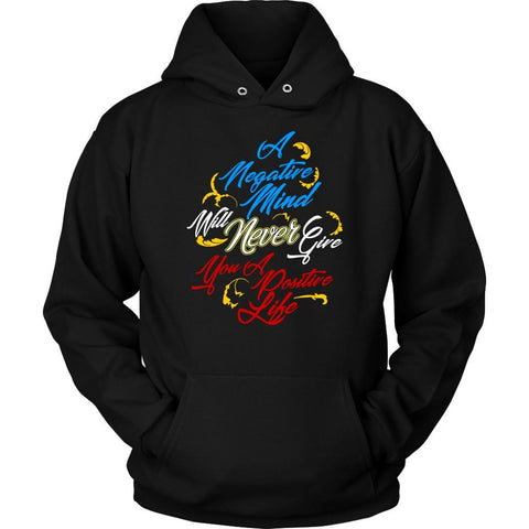 Negative Mind Will Never Give You A Positive Live Classic Positive Gift Hoodies-T-shirt-Unisex Hoodie-Black-JoyHip.Com