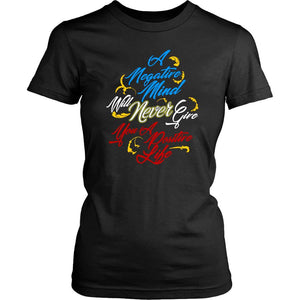 Negative Mind Will Never Give You A Positive Live Motivation Gift Women TShirt-T-shirt-District Womens Shirt-Black-JoyHip.Com