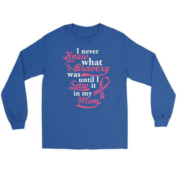 Never Knew What Bravery Was Until I Saw It In My Mom Breast Cancer Long Sleeve-T-shirt-Gildan Long Sleeve Tee-Royal Blue-JoyHip.Com