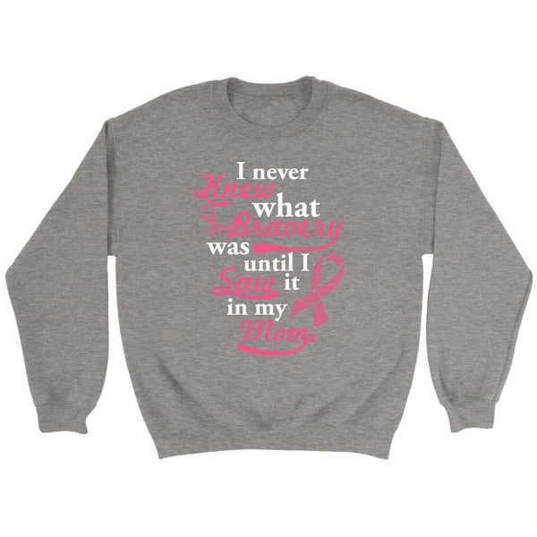 Never Knew What Bravery Was Until I Saw It In My Mom Retro Breast Cancer Sweater-T-shirt-Crewneck Sweatshirt-Grey-JoyHip.Com