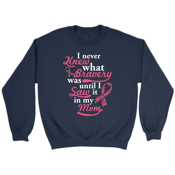 Never Knew What Bravery Was Until I Saw It In My Mom Retro Breast Cancer Sweater-T-shirt-Crewneck Sweatshirt-Navy-JoyHip.Com