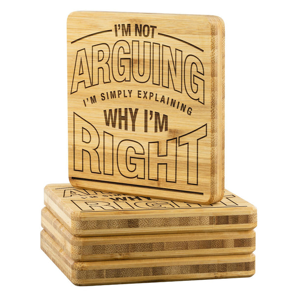 Not Arguing Simply Explaining Why Im Right Funny Drink Coasters Set Sarcastic-Coasters-Bamboo Coaster - 4pc-JoyHip.Com