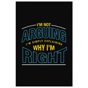 Not Arguing Simply Explaining Why Im Right Sarcasm Canvas Wall Art Room Decor-Canvas Wall Art 2-8 x 12-JoyHip.Com