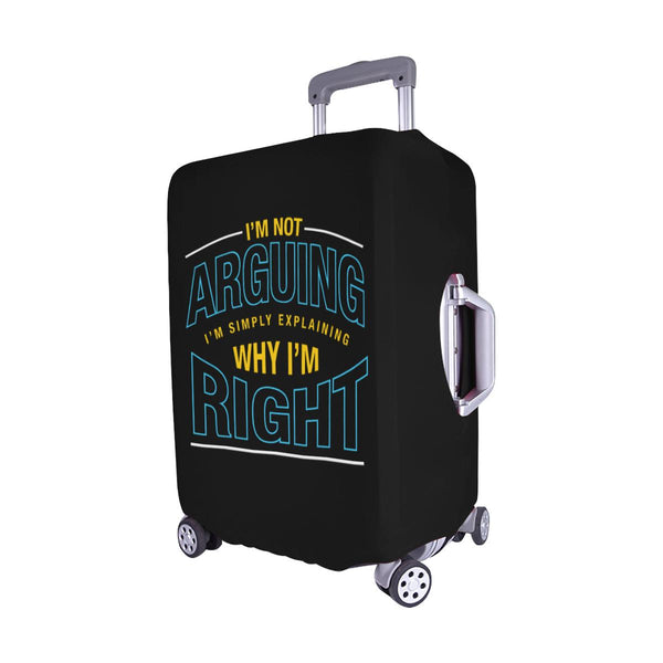 Not Arguing Simply Explaining Why Right Sarcastic Travel Luggage Cover Suitcase-JoyHip.Com