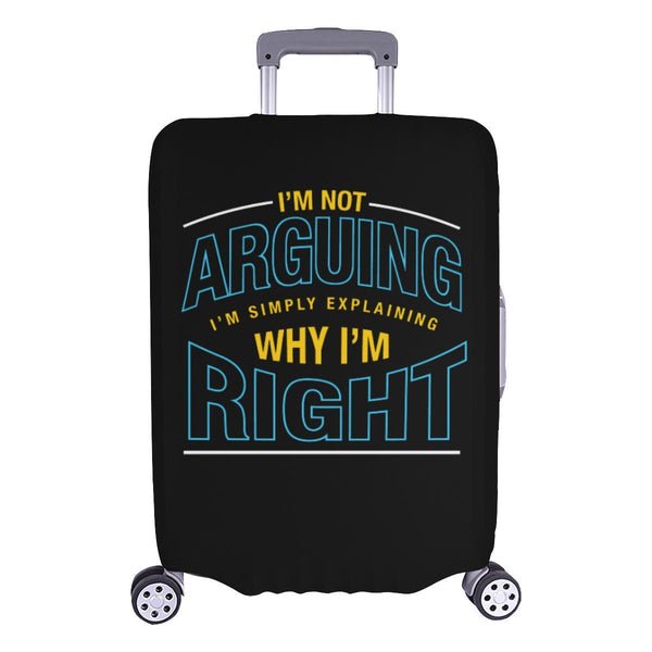 Not Arguing Simply Explaining Why Right Sarcastic Travel Luggage Cover Suitcase-L-Black-JoyHip.Com