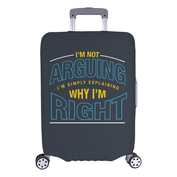 Not Arguing Simply Explaining Why Right Sarcastic Travel Luggage Cover Suitcase-L-Grey-JoyHip.Com
