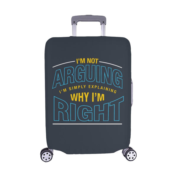 Not Arguing Simply Explaining Why Right Sarcastic Travel Luggage Cover Suitcase-M-Grey-JoyHip.Com