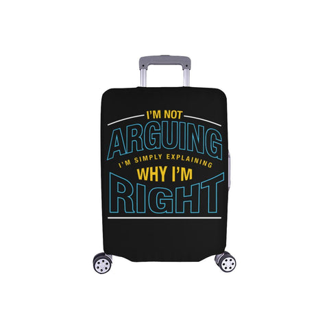 Not Arguing Simply Explaining Why Right Sarcastic Travel Luggage Cover Suitcase-S-Black-JoyHip.Com