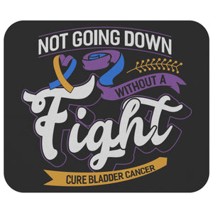 Not Going Down Without A Fight Cure Bladder Cancer Awareness Gift Idea Mouse Pad-Mousepads-Black-JoyHip.Com