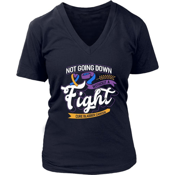 Not Going Down Without A Fight Cure Bladder Cancer Awareness Gift VNeck TShirt-T-shirt-District Womens V-Neck-Navy-JoyHip.Com